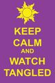 Keep Calm and Watch Tangled