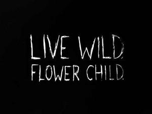 Live Wild fiore Child