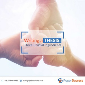 escritura a Thesis: Three Crucial Ingredients