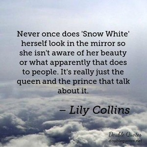lily collins snow white quote