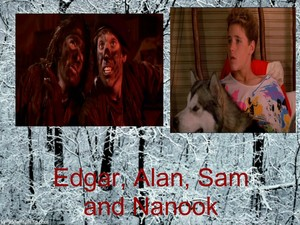 Edgar, Alan, Sam and Nanook