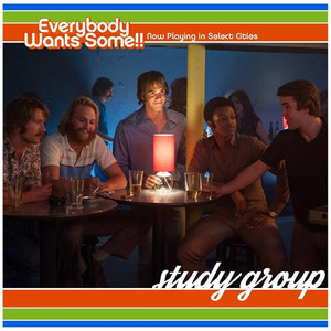 Everybody Wants Some - Study Group