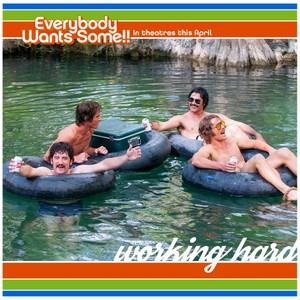 Everybody Wants Some - Working Hard