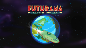 Futurama - Worlds of Tomorrow
