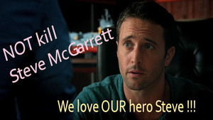 Hawaii Five 0 - Season 8. We requested for NOT killing Steve McGarrett