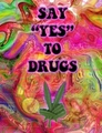 Say Yes To Drugs
