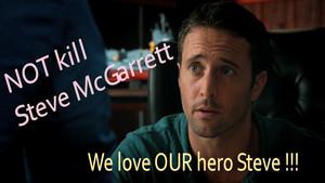 Hawaii Five 0 - Season 8: We request for NOT killing Steve McGarrett