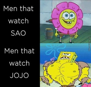 Men who watch SAO/Men who watch Jojo
