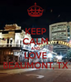 keep calm and love beaumont tx