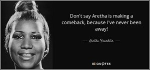 Quote From Aretha Franklin