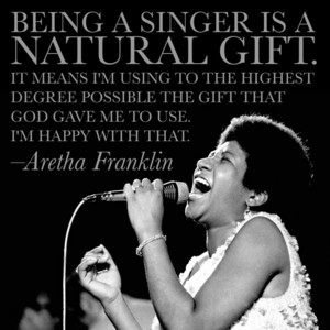 A Quote From Aretha Franklin