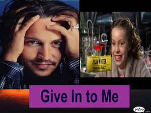 Give In to Me