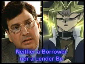 Neither a Borrower nor a Lender Be