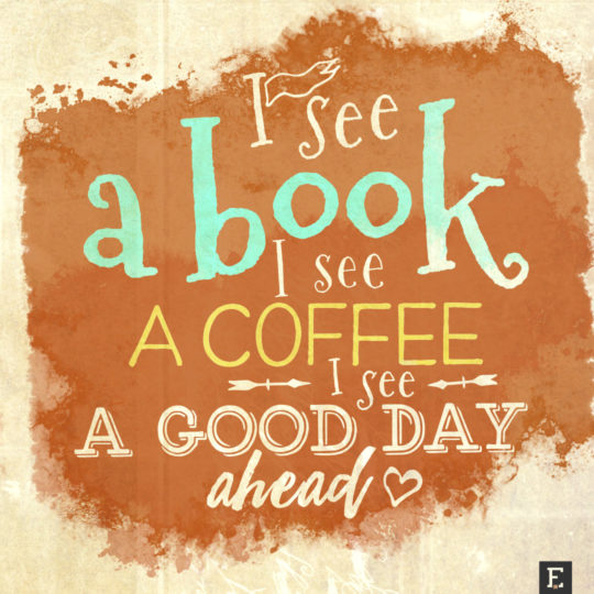 booknerd images new book quotes i see a book i see a coffee i see a