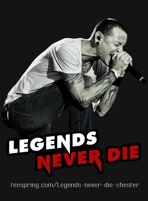 RIP Chester - Legends Never Die