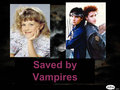 Saved oleh vampire