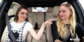 Sophie Turner and Maisie Williams at Carpool Karaoke
