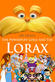 The Powerpuff Girls and the Lorax Von Dr. Seuss