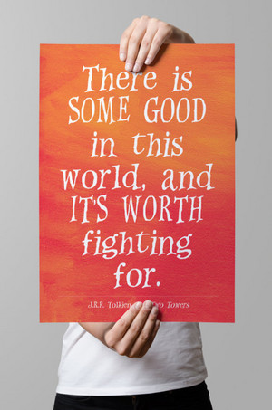 There is some good in this world J.R.R. Tolkien 540x815