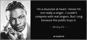 "Quote From Nat ""King"" Cole"