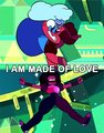 Garnet: I Am made of cinta