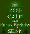 KEEP CALM AND HAPPY BIRTHDAY Seán