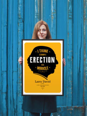 Larry David Quote Posters - Curb Your Enthusiasm
