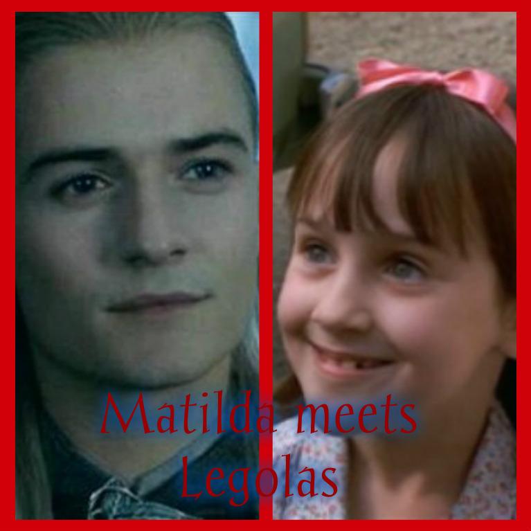 Matilda meets Legolas