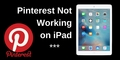 Pinterest Not Working on iPad - itfixtech photo