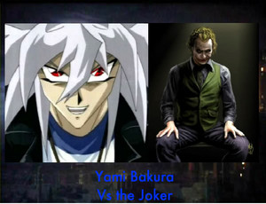 Yami Bakura vs the Joker