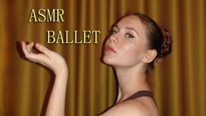 Asmr ballet