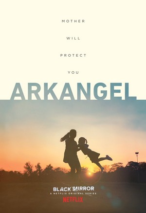 "Black Mirror Season 4 ""Arkangel"" Episode Poster"