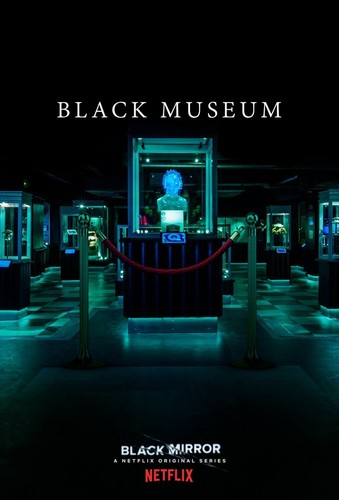 "Black Mirror achtergrond titled Black Mirror Season 4 ""Black Museum"" Episode Poster"