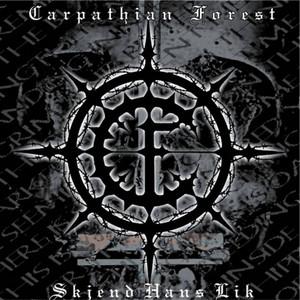 Carpathian Forest Skjend Hans Lik