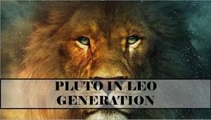 Pluto In Leo Generation