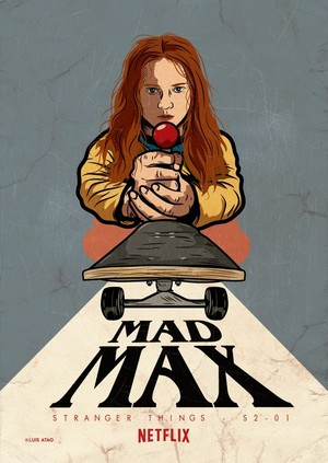 """Stranger Things """"Mad Max"""" (2x01) Fan-made Poster"""