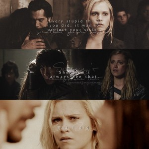 """""""Every stupid thing you did, it was to protect your sister. She didn't always see that. But I did."""""""