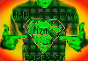 :)HAPPY BIRTHDAY 17th SUPERBOY:)