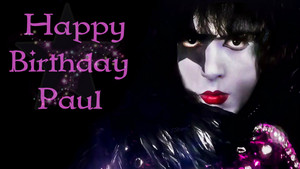 Birthday KISS'es ~Happy Birthday Paul ~January 20, 1952