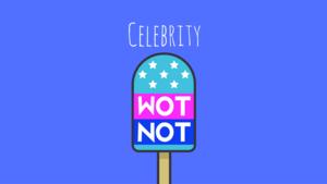 Celebrity WotNot