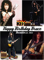Happy Birthday Bruce ~December 12, 1953 - kiss photo