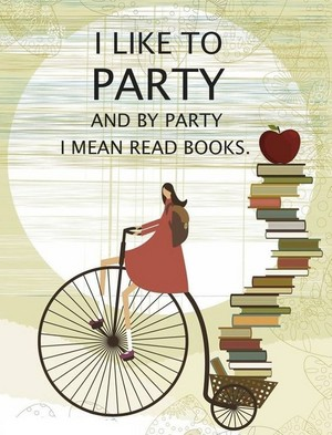 I like to party and par party I mean read livres