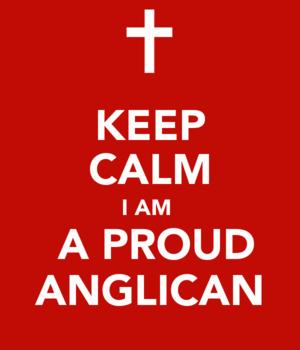 Keep Calm I Am A Proud Anglican