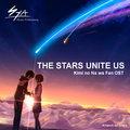 The Stars Unite Us- kimi no na wa ost