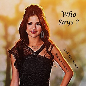 Who Says Von Selena Gomez And The Scene