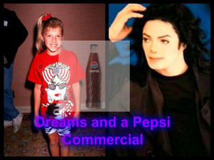 Dreams and a Pepsi Commercial