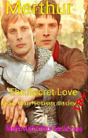 Merthur - The Secret Love: Merlin And Arthur Are In amor