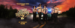 Super Troopers 2 (2018) Banner - The Mustache Rides. Again.