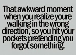 That awkward momenet