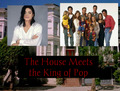 The House Meets the King of Pop - full-house fan art